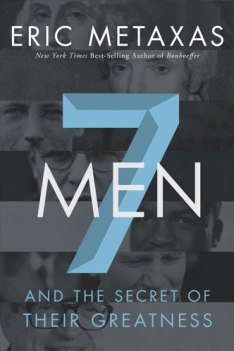 7 Men by Eric Metaxas